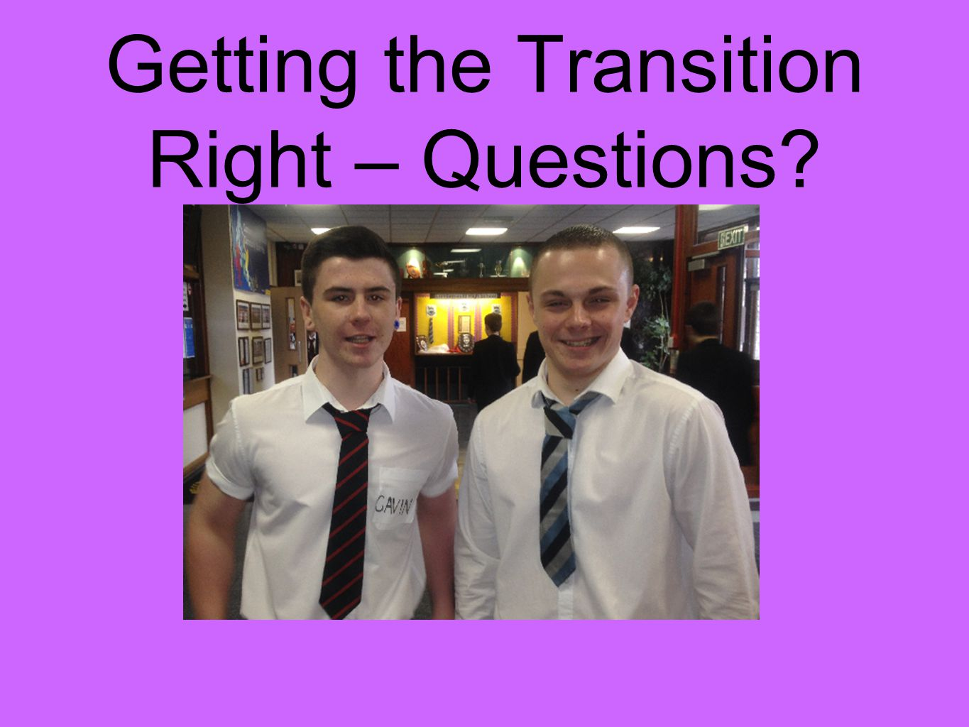Getting the Transition Right – Questions