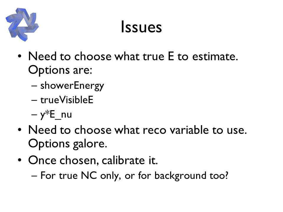 Issues Need to choose what true E to estimate.