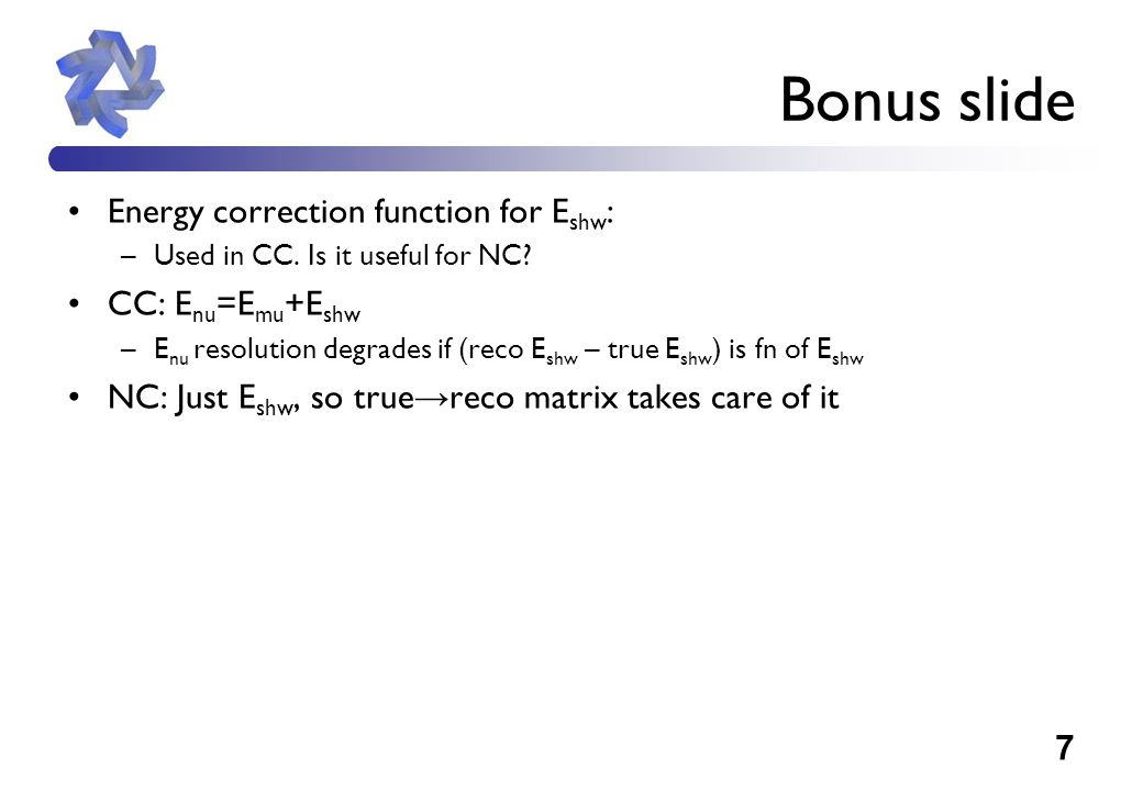 7 Bonus slide Energy correction function for E shw : –Used in CC.