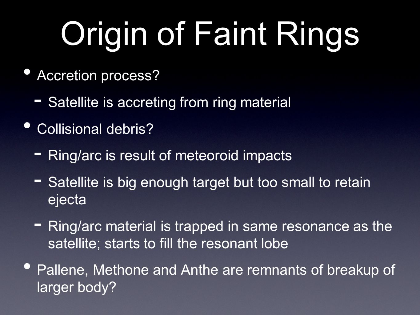 Origin of Faint Rings Accretion process.