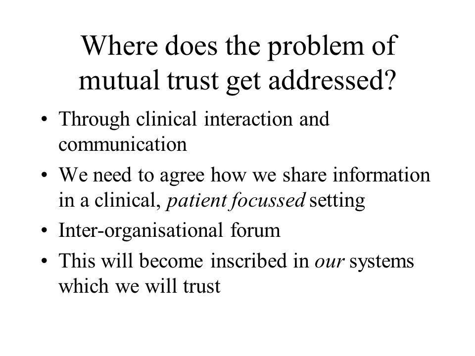 Where does the problem of mutual trust get addressed.