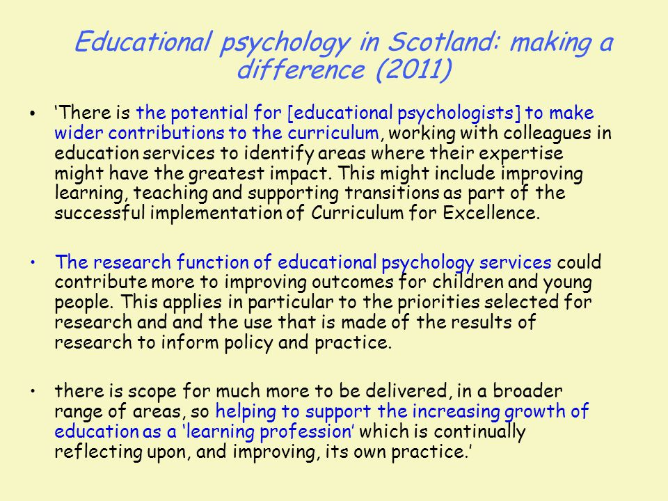 'There is the potential for [educational psychologists] to make wider contributions to the curriculum, working with colleagues in education services t