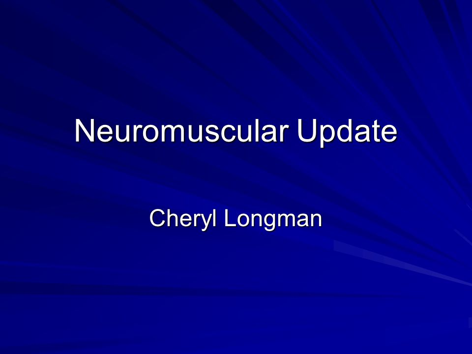 Neuromuscular Update Managed Clinical Network & Mackie report Myotonic Dystrophy Cardiac management of muscle disease Research projects
