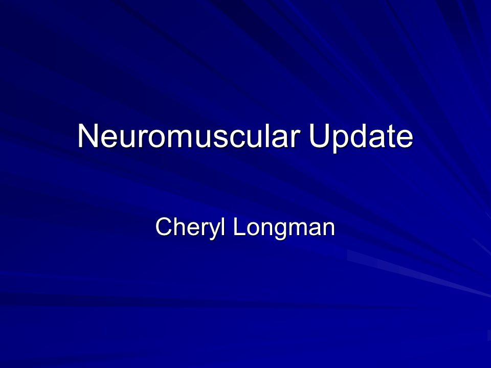 Neuromuscular Update Cheryl Longman