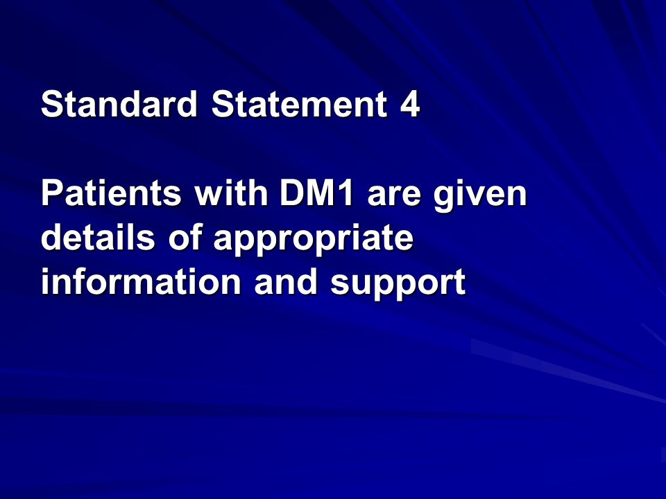 Standard Statement 4 Patients with DM1 are given details of appropriate information and support