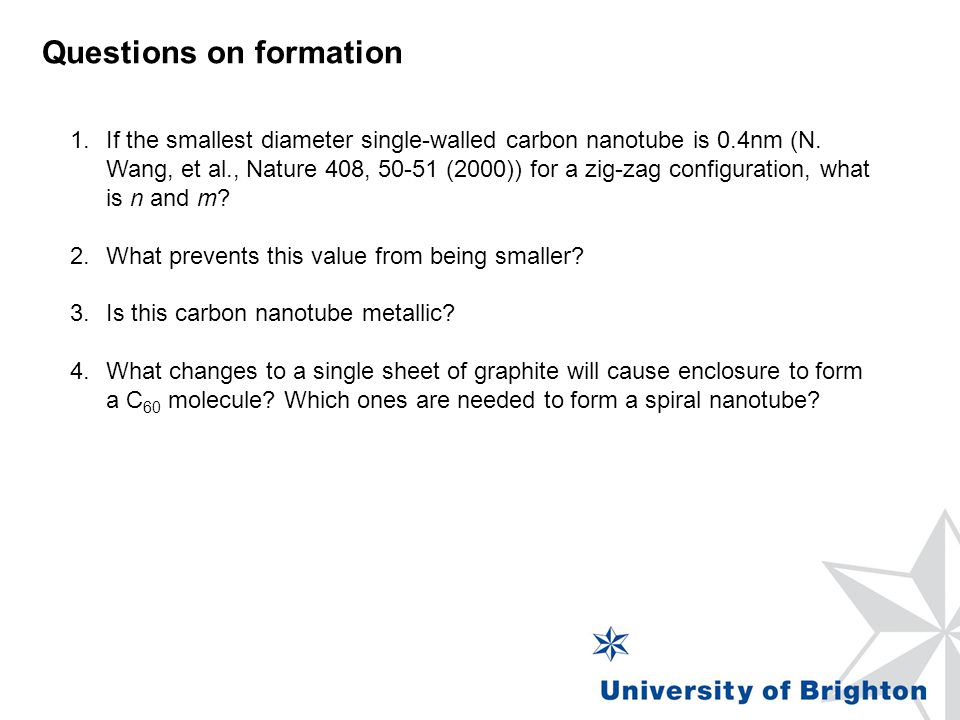 Questions on formation 1.If the smallest diameter single-walled carbon nanotube is 0.4nm (N.