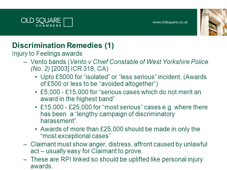 Discrimination Remedies (1) Injury to Feelings awards –Vento bands (Vento v Chief Constable of West Yorkshire Police (No.