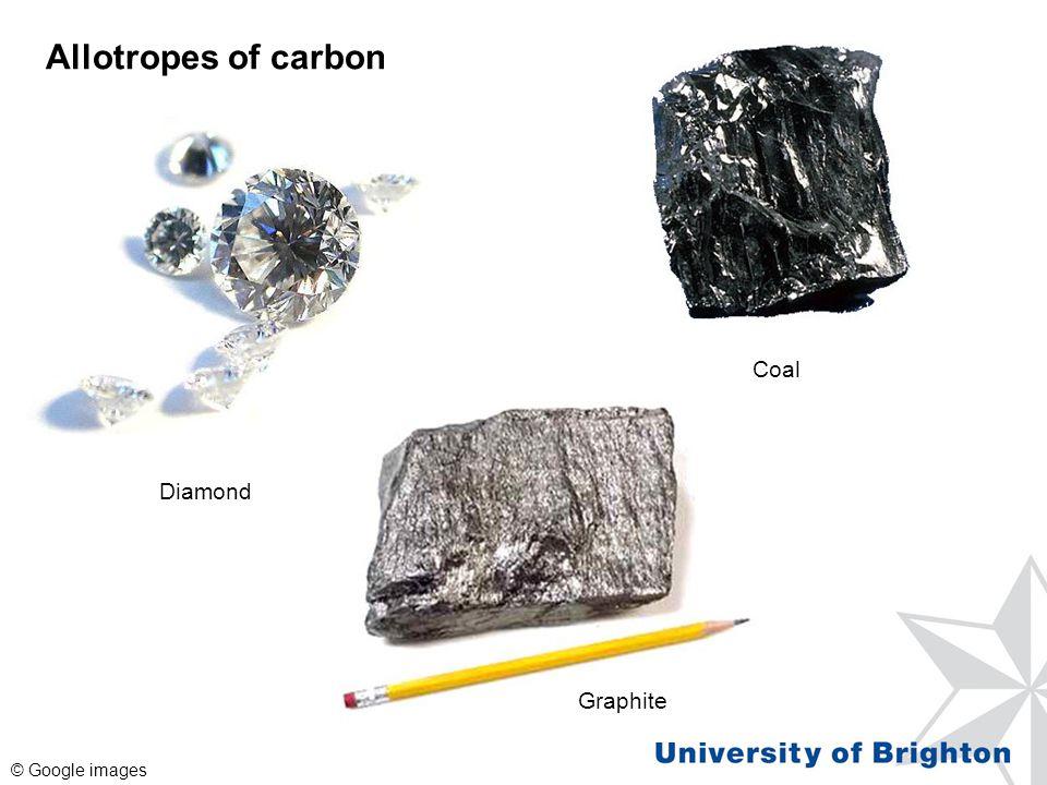 Allotropes of carbon Diamond Coal Graphite © Google images