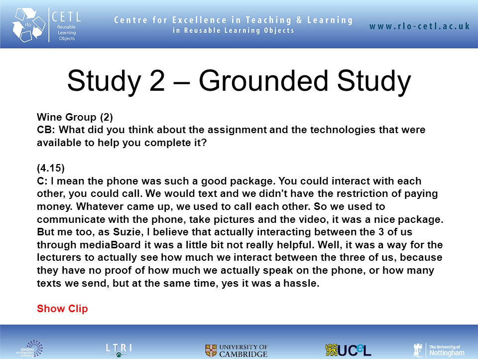 Study 2 – Grounded Study Wine Group (2) CB: What did you think about the assignment and the technologies that were available to help you complete it.