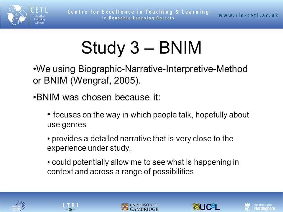 Study 3 – BNIM We using Biographic-Narrative-Interpretive-Method or BNIM (Wengraf, 2005).