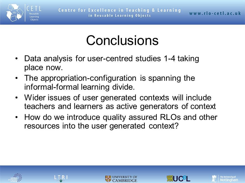 Conclusions Data analysis for user-centred studies 1-4 taking place now.