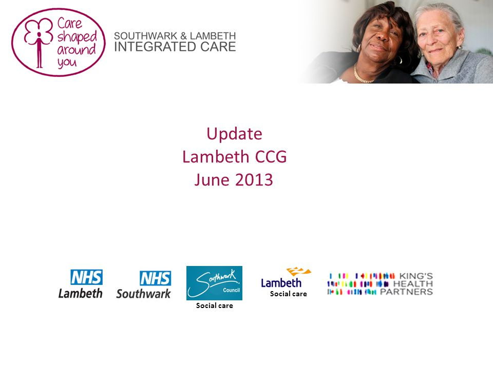 Update Lambeth CCG June 2013 Social care