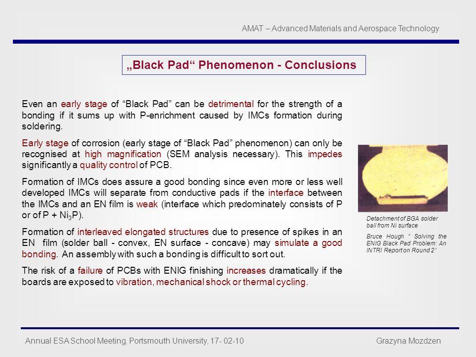 "Annual ESA School Meeting, Portsmouth University, 17- 02-10 Grazyna Mozdzen AMAT – Advanced Materials and Aerospace Technology ""Black Pad"" Phenomenon"