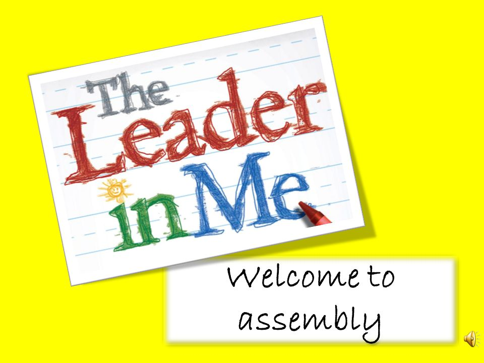 Welcome to assembly Welcome to assembly