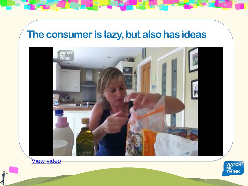The consumer is lazy, but also has ideas View video