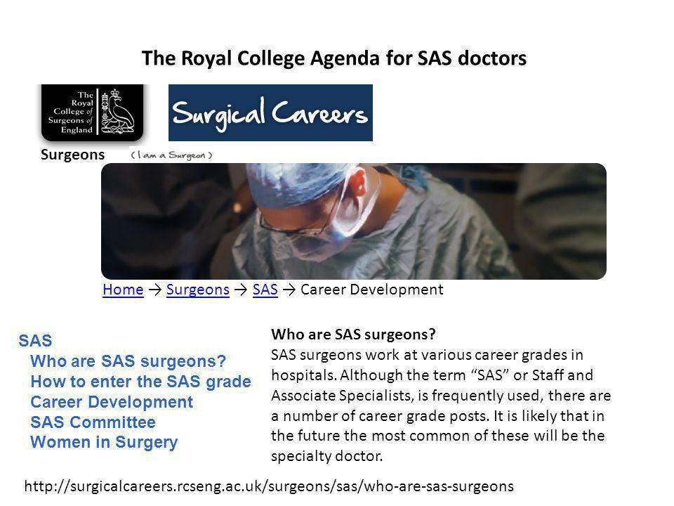 Surgeons HomeHome → Surgeons → SAS → Career DevelopmentSurgeonsSAS Who are SAS surgeons.