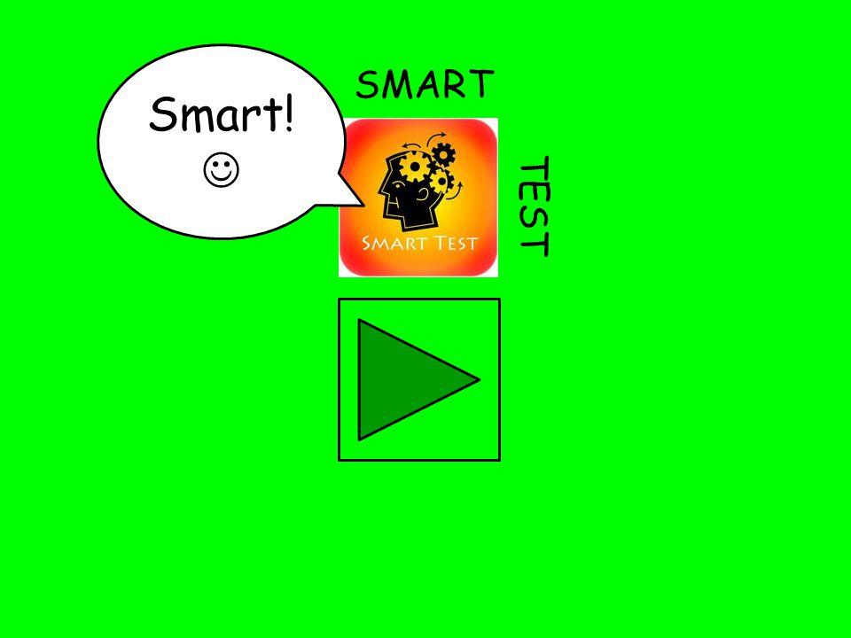 SMART TEST Smart!