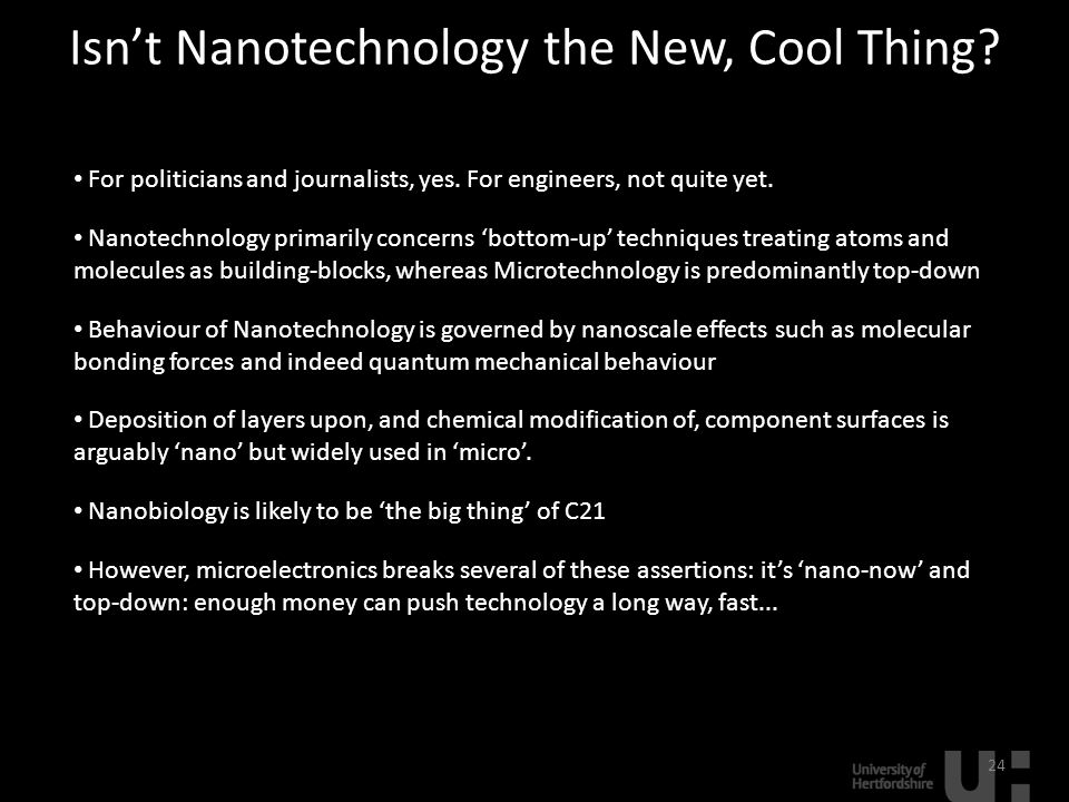 Isn't Nanotechnology the New, Cool Thing. 24 For politicians and journalists, yes.