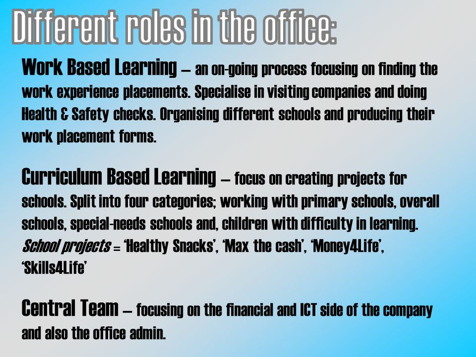 Work Based Learning – an on-going process focusing on finding the work experience placements.
