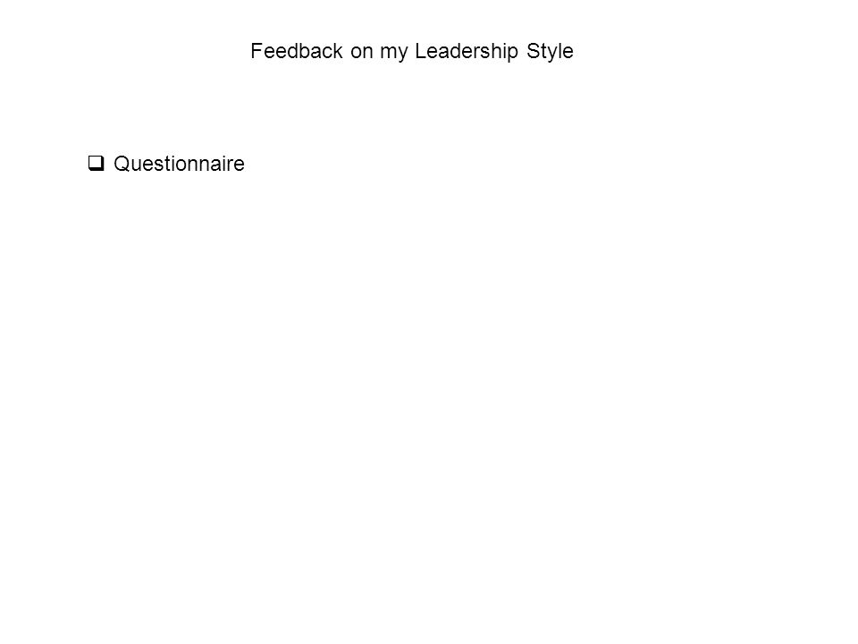Feedback on my Leadership Style  Questionnaire
