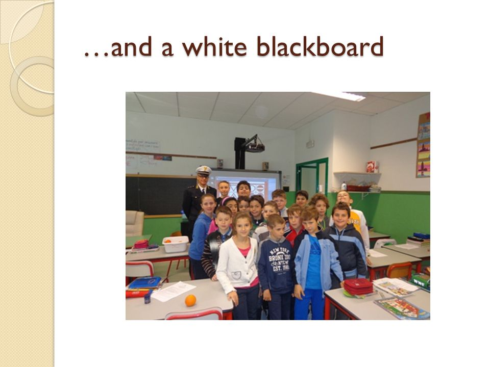 …and a white blackboard