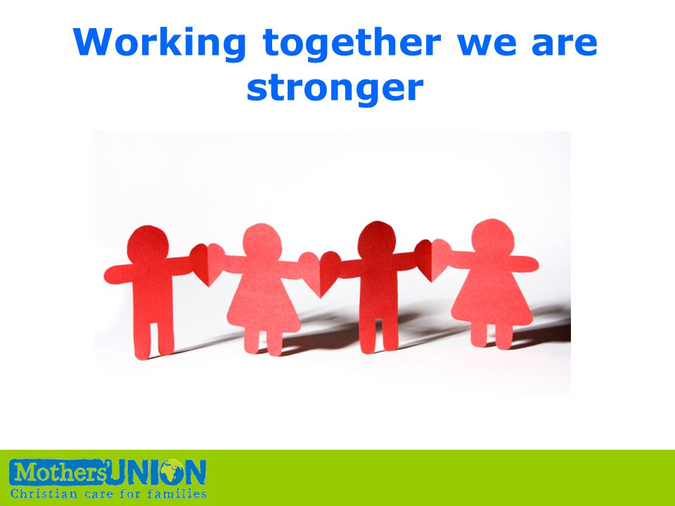 Working together we are stronger