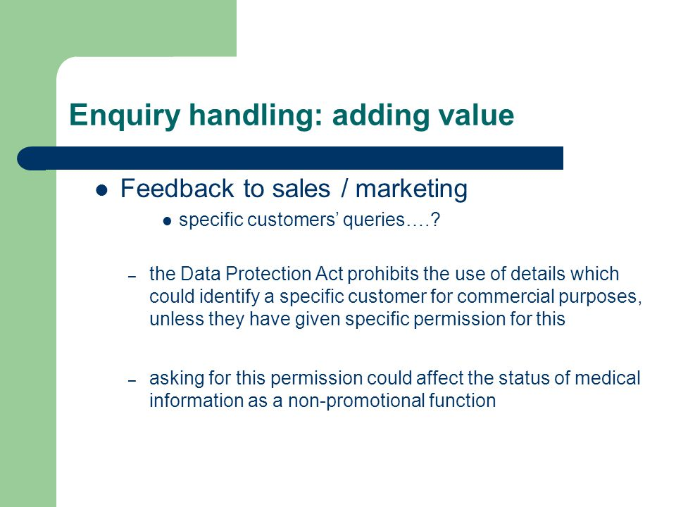 Enquiry handling: adding value Feedback to sales / marketing specific customers' queries…..