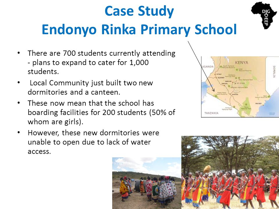 Case Study Endonyo Rinka Primary School There are 700 students currently attending - plans to expand to cater for 1,000 students. Local Community just