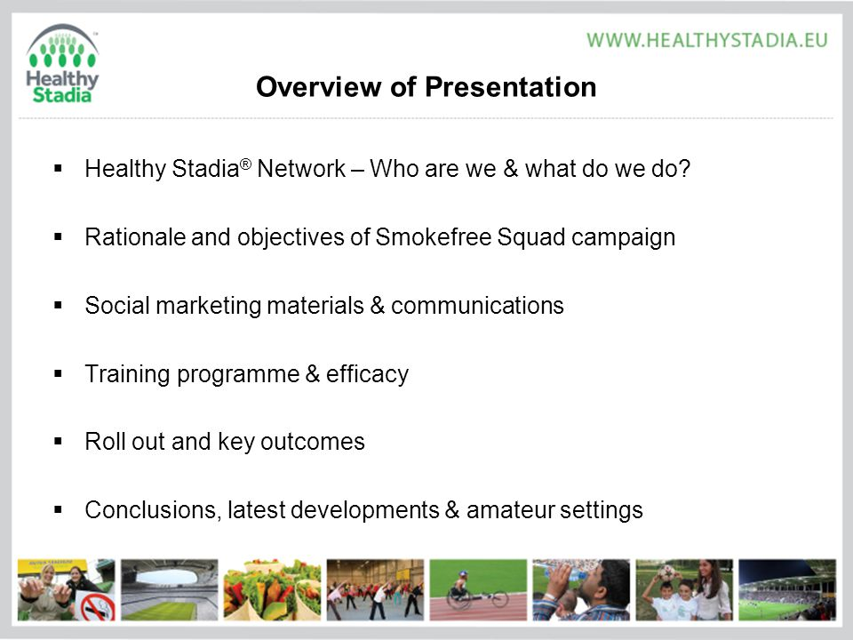Overview of Presentation  Healthy Stadia ® Network – Who are we & what do we do.