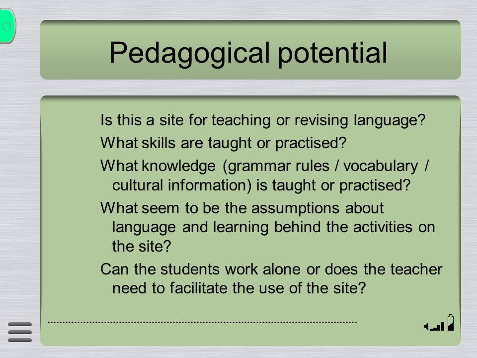 Pedagogical potential Is this a site for teaching or revising language.