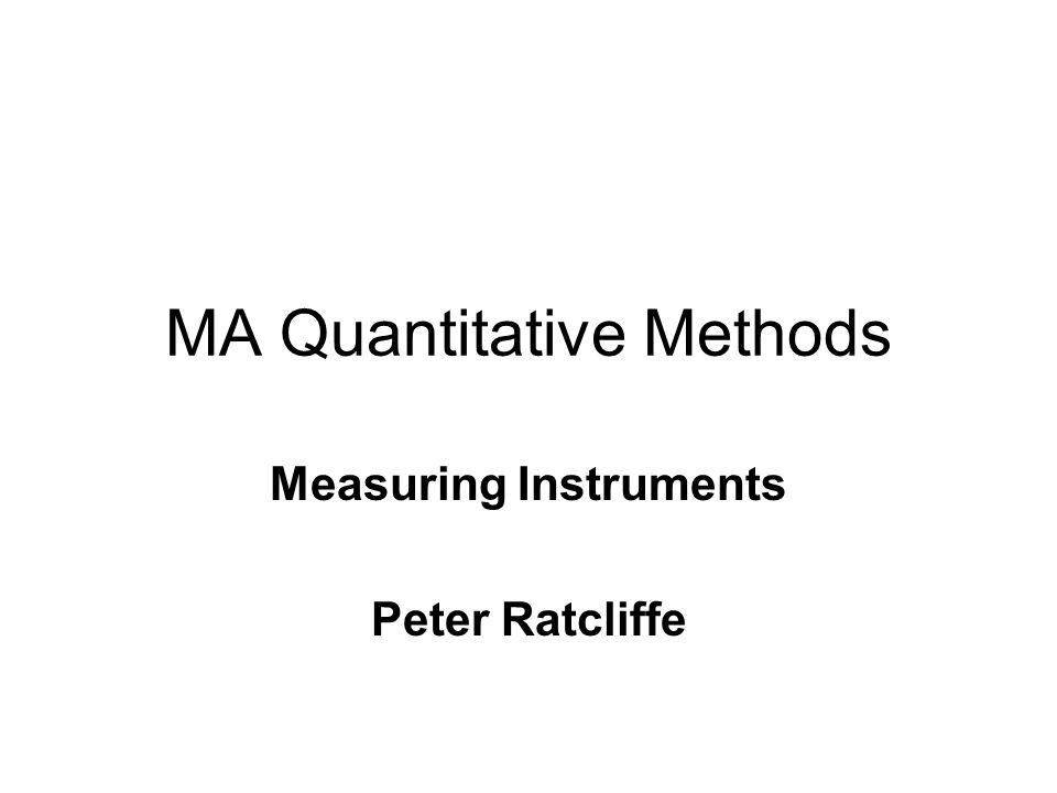 MA Quantitative Methods Measuring Instruments Peter Ratcliffe
