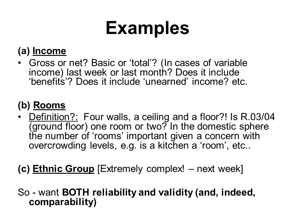 Examples (a) Income Gross or net. Basic or 'total'.
