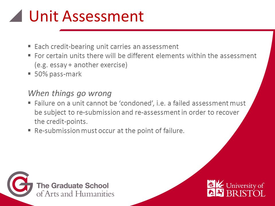  Each credit-bearing unit carries an assessment  For certain units there will be different elements within the assessment (e.g.