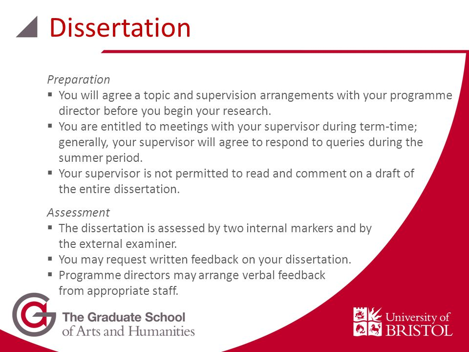 Dissertation Preparation  You will agree a topic and supervision arrangements with your programme director before you begin your research.