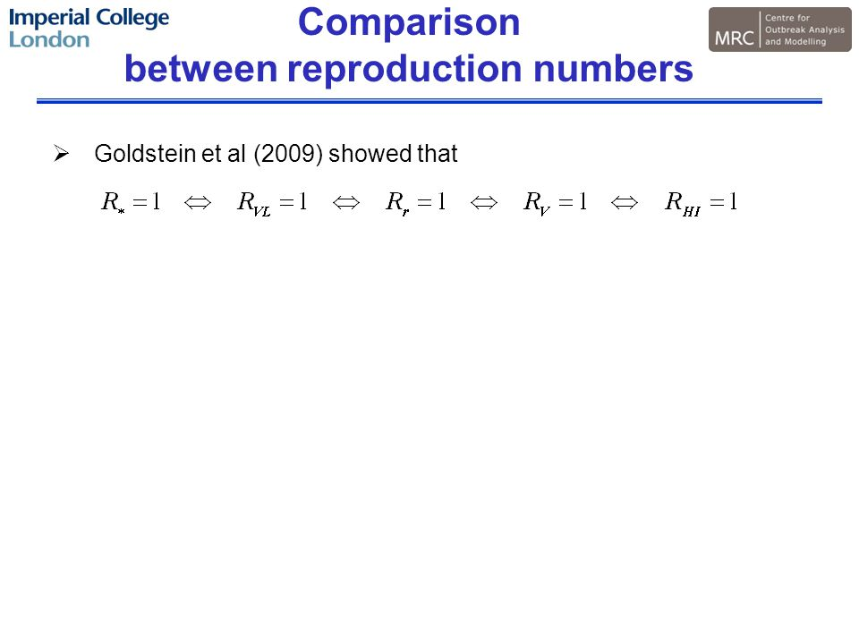 Comparison between reproduction numbers  Goldstein et al (2009) showed that
