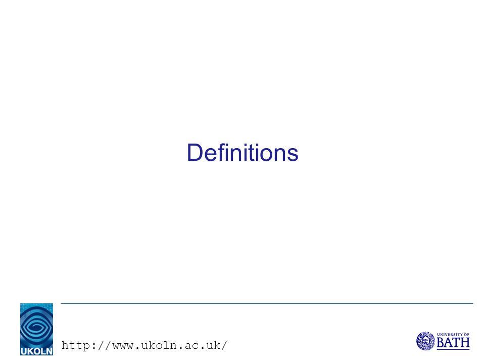 http://www.ukoln.ac.uk/ Definitions