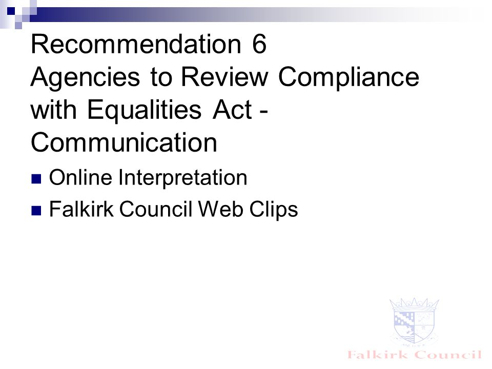 Recommendation 6 Agencies to Review Compliance with Equalities Act - Communication Online Interpretation Falkirk Council Web Clips