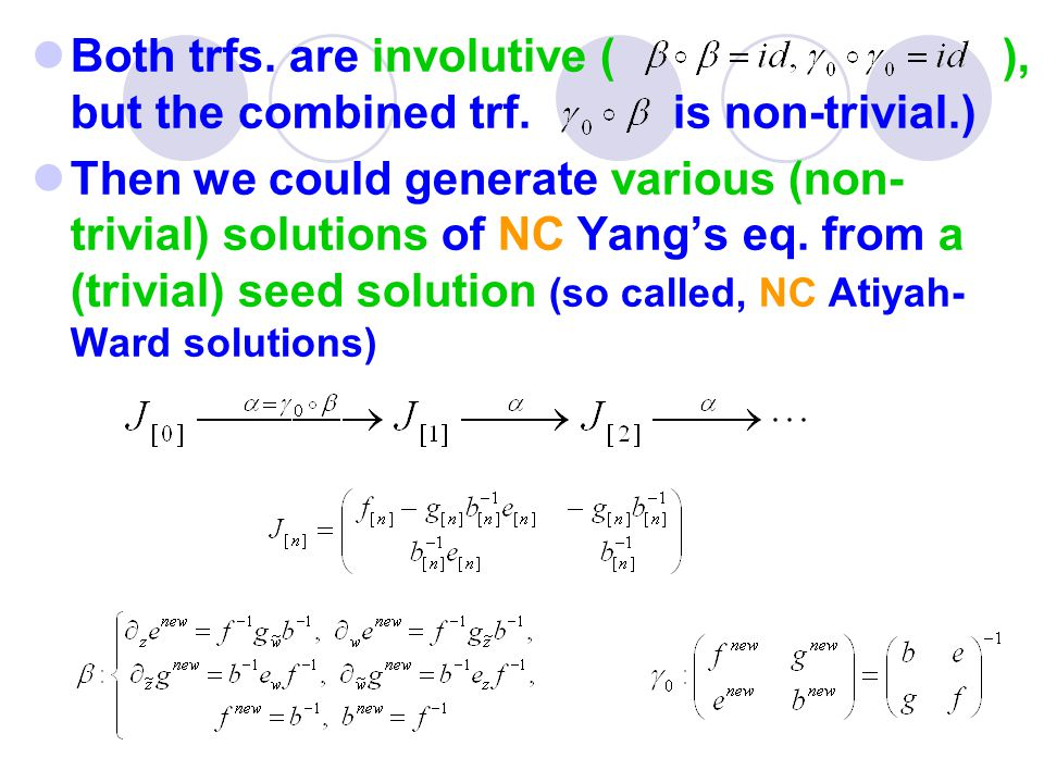 Both trfs. are involutive ( ), but the combined trf.