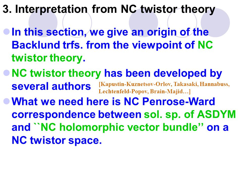 3. Interpretation from NC twistor theory In this section, we give an origin of the Backlund trfs.