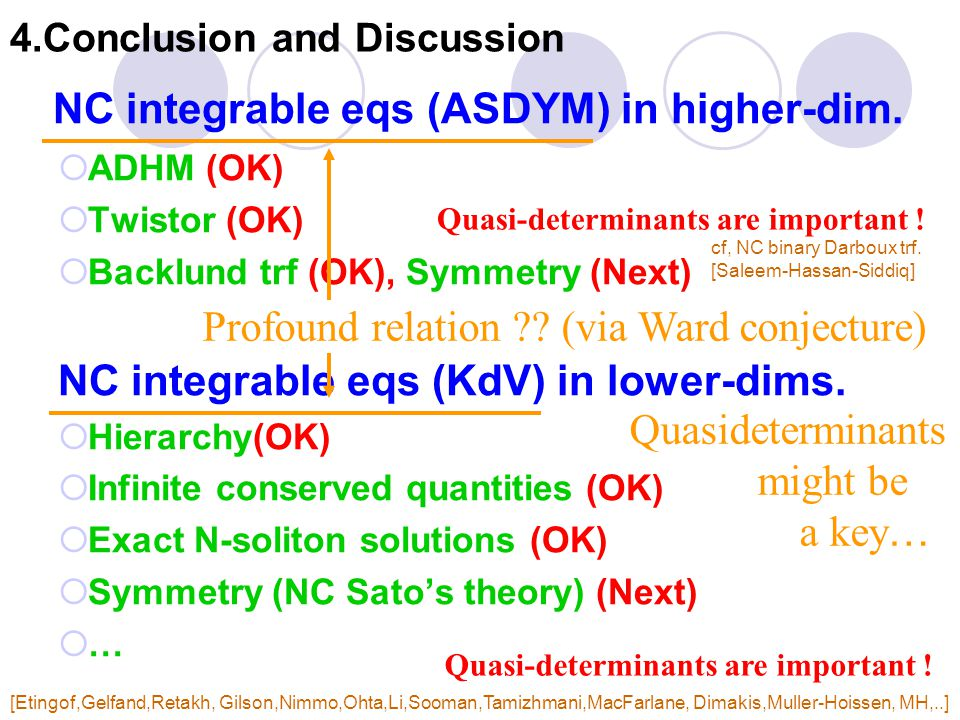 4.Conclusion and Discussion NC integrable eqs (ASDYM) in higher-dim.