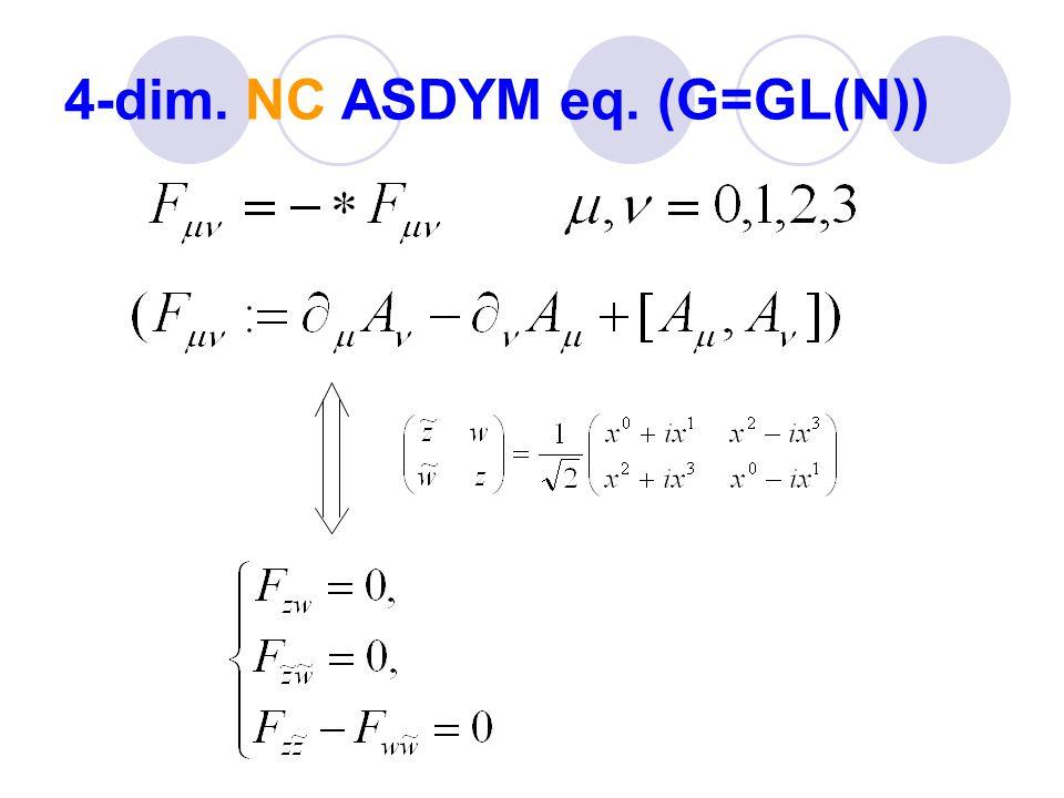Reduction to NC KdV from NC ASDYM :NC ASDYM eq. G=GL(2) :NC KdV eq.! Reduction conditions