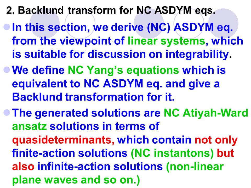 A derivation of NC ASDYM equations We discuss G=GL(N) NC ASDYM eq.