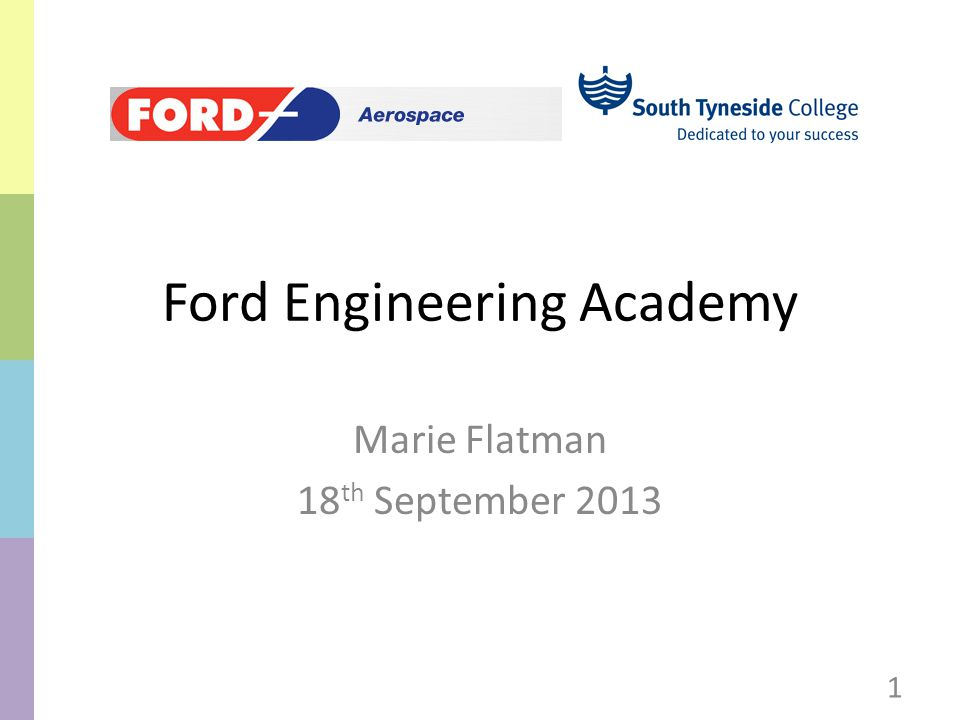 Ford Engineering Academy Marie Flatman 18 th September