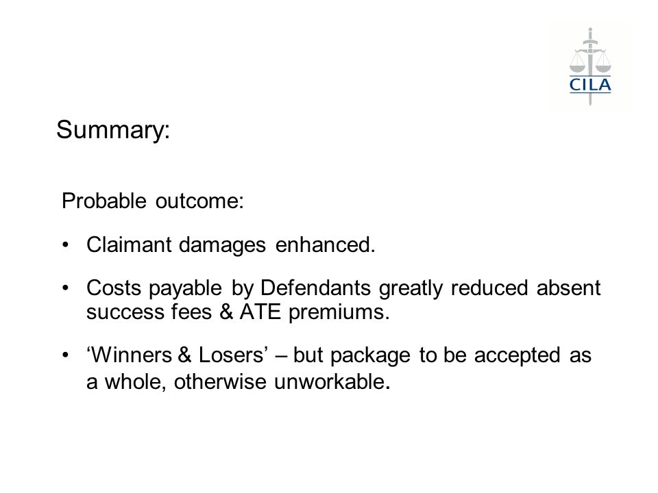 Summary: Probable outcome: Claimant damages enhanced.