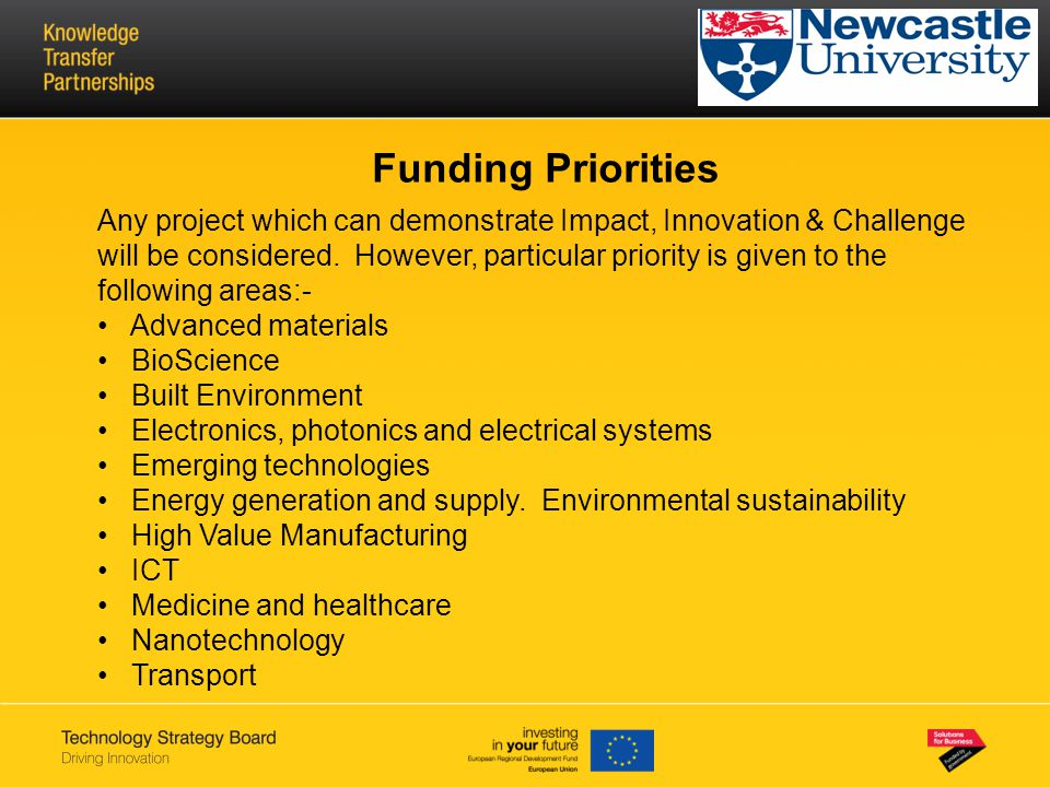 Funding Priorities Any project which can demonstrate Impact, Innovation & Challenge will be considered.