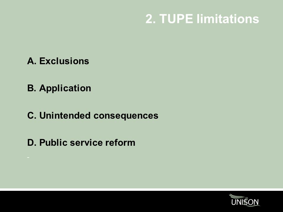 2. TUPE limitations A. Exclusions B. Application C.