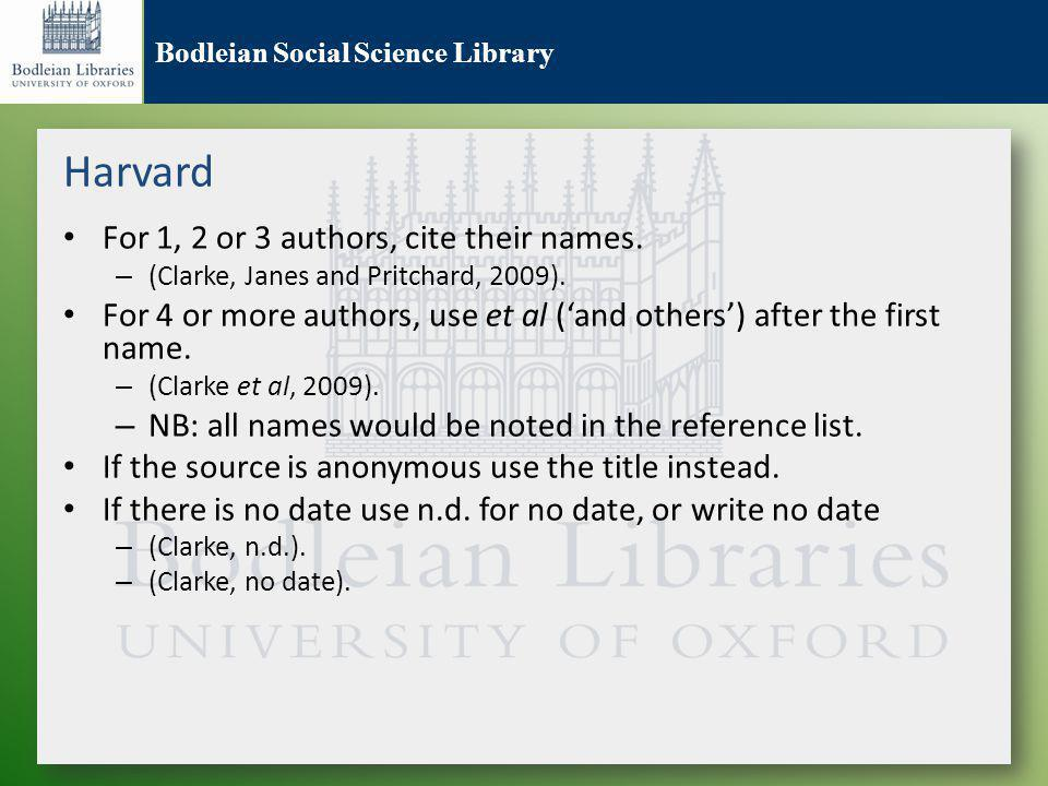 Bodleian Social Science Library Harvard For 1, 2 or 3 authors, cite their names.