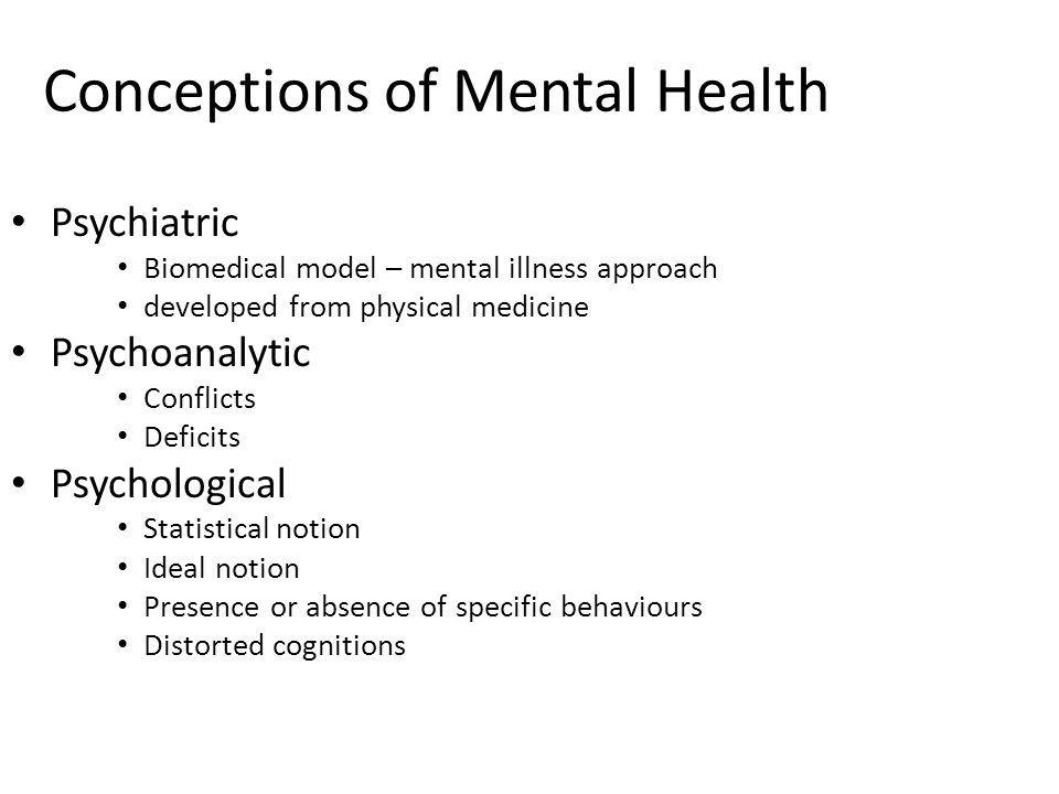Conceptions of Mental Health Social causation Critical theory Social constructivism (constructionism) Critical realism (medical) anthropology
