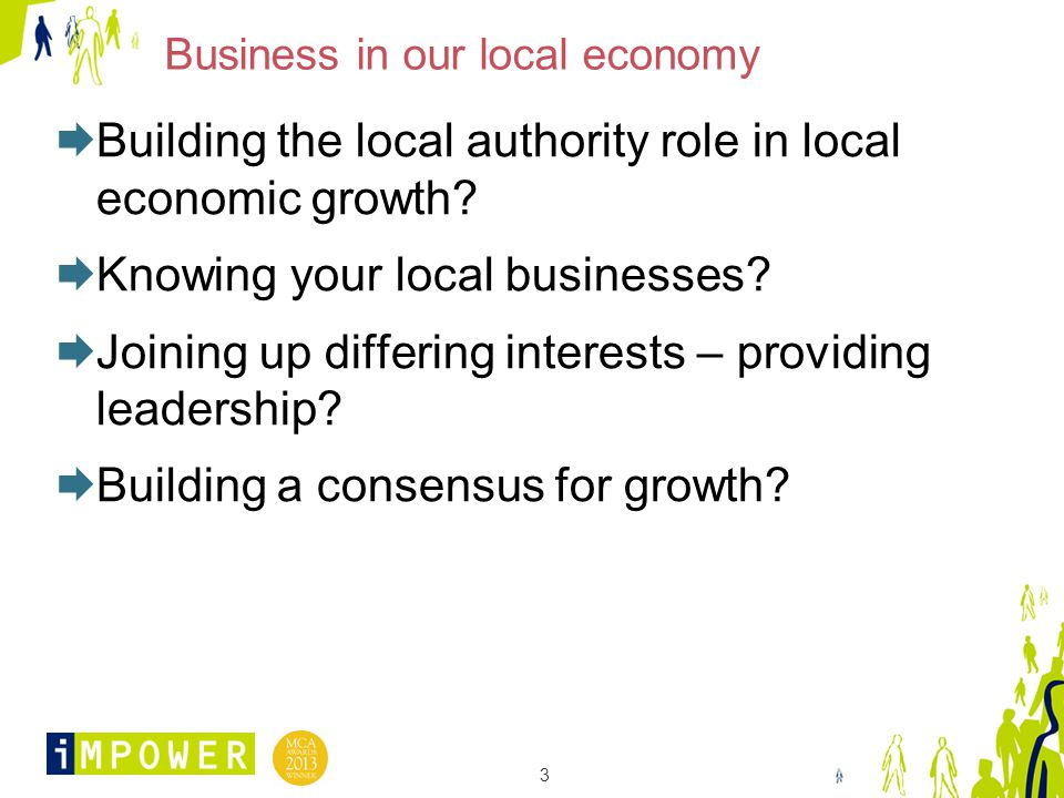 3 Business in our local economy  Building the local authority role in local economic growth.