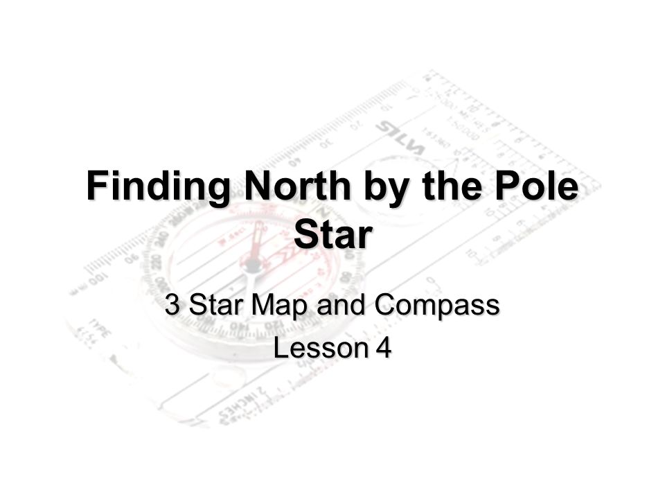 Finding North by the Pole Star 3 Star Map and Compass Lesson 4